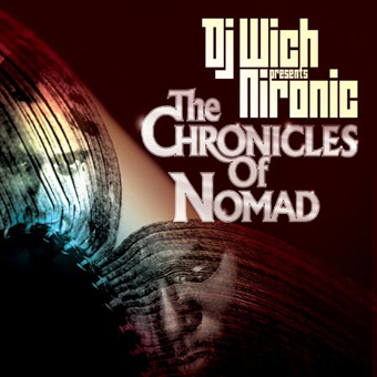 DJ Wich presents Nironic: The Chronicles of a Nomad